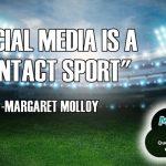 SOCIAL MEDIA IS A CONTACT SPORT
