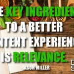 The Key Ingredient to a Better Content Experience Is Relevance.