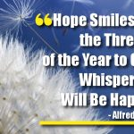 Hope Smiles From the Threshold of the Year to Come, Whispering 'it Will Be Happier'…