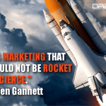 Creating marketing that works should not be rocket science