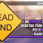 No Content Should Be A Dead End. Plan For Where To Put It Next.