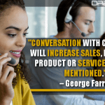 Conversation With Customers Will Increase Sales, Even If The Product Or Service Is Never Mentioned