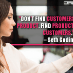 Don't Find Customers For Your Product. Find Products For Your Customers