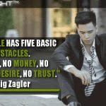 Every Sale Has Five Basic Obstacles, No Need, No Money, No Hurry, No Desire, No Trust