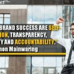 The Keys To Brand Success Are Self-Definition, Transparency, Authenticity And Accountability.