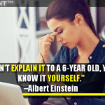 If You Can't Explain It To A 6-Year Old, You Don't Know It Yourself