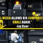 Social Media Allows Big Companies To Act Small Again