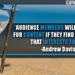 Audience Members Will Make Time For Content If They Find Something That Interests Them