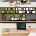 Content Marketing Should Be An Active And Discrete Business Model Within The Organization