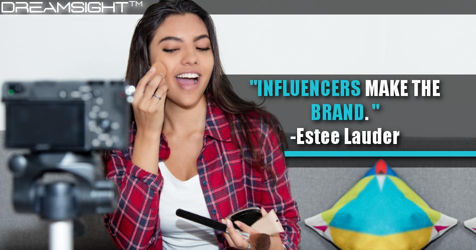 Influencers Make The Brand