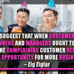 Statistics Suggest That When Customers Complain, Business Owners And Managers Ought To Get Excited About It.