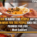 Social Media Is About The People. Not About Your Business. Provide For The People And The People Will Provide For You