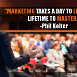 Marketing Takes A Day To Learn And A Lifetime To Master