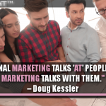 Traditional Marketing Talks At People. Content Marketing Talks With Them