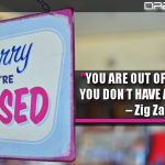 You Are Out Of Business If You Don't Have A Prospect