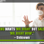Marketing Wants 'Mr. Right' But Sales Wants 'Mr. Right Now