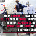 Many Companies Have Forgotten They Sell To Actual People. Humans Care About The Entire Experience, Not Just The Marketing Or Sales Or Service