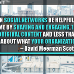 On Social Networks Be Helpful 85% Of The Time By Sharing And Engaging, 10% Publish Original Content And Less Than 5% Talk About What Your Organization Does