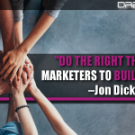 Do The Right Thing As Marketers To Build Trust