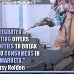 Integrated Marketing Offers Opportunities To Break Through To Consumers In New Markets
