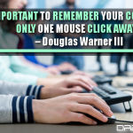 It's Important To Remember Your Competitor Is Only One Mouse Click Away