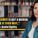 The Consumer Is Not A Moron; She Is Your Wife