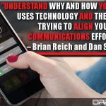 Understand Why And How Your Audience Uses Technology And Then Start Trying To Align Your Communications Efforts