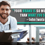 Your Brand Is So Much More Than What You Sell