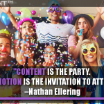 Content Is The Party. Promotion Is The Invitation To Attend