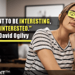 If You Want To Be Interesting, Be Interested