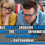 What Makes Content Engaging Is Relevancy. You Need To Connect The Contact Information With The Content Information