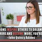 If Your Actions Inspire Others To Dream More, Learn More, Do More And Become More, You're A Leader