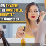 Know Thyself. Know The Customer. Innovate