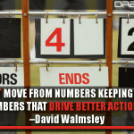 We Must Move From Numbers Keeping Score To Numbers That Drive Better Actions