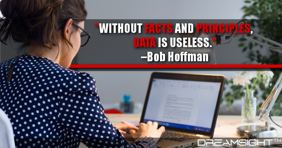 Without Facts And Principles, Data Is Useless