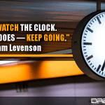 Don't Watch The Clock. Do What It Does — Keep Going