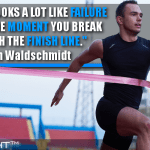 Success Looks A Lot Like Failure Up Until The Moment You Break Through The Finish Line