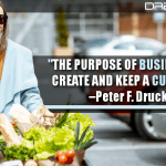 The Purpose Of Business Is To Create And Keep A Customer